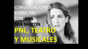 La PNL Aplicada Al Teatro: Entrevista Con Ana San Martín