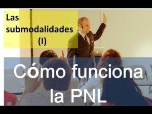 Conceptos Básicos De La PNL (Capítulo V): Las Submodalidades I